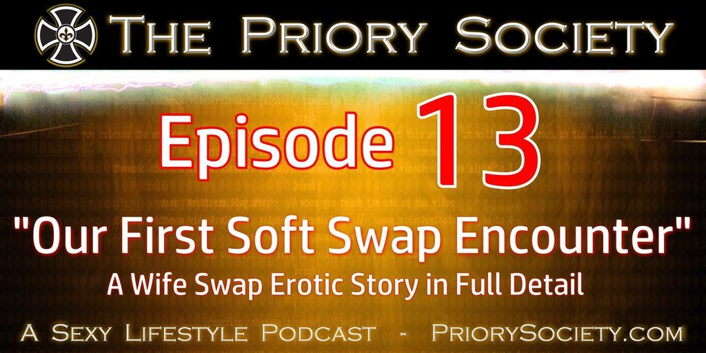 Our First Soft Swap with Oral Experience