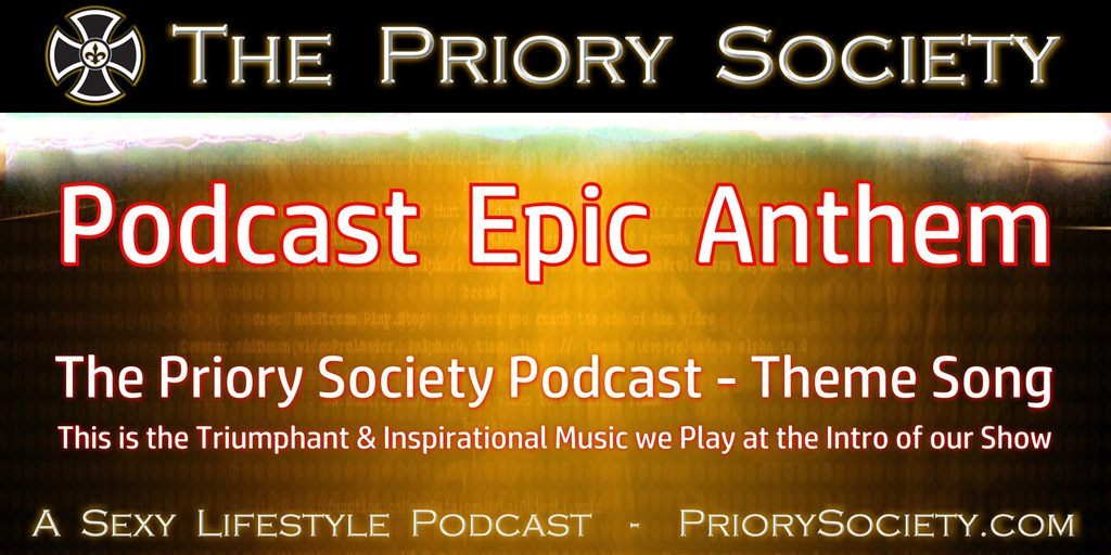 The Priory Society Podcast Musical Anthem