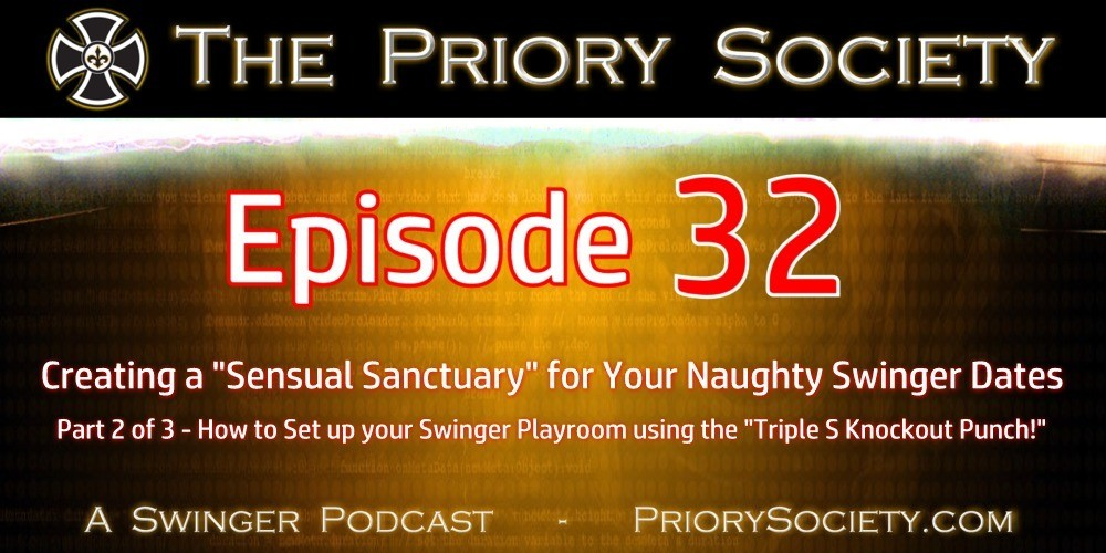 Banner for the Priory Society Swingers Podcast, How to set up a Swinger Playroom for Success