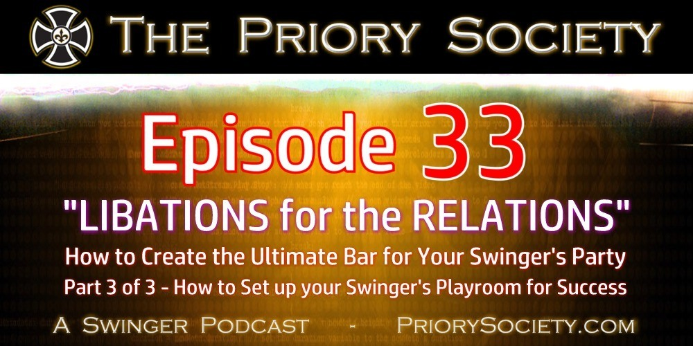Image describing episode 33 of the Priory Society Podcast. How to set up a good bar for your swingers party