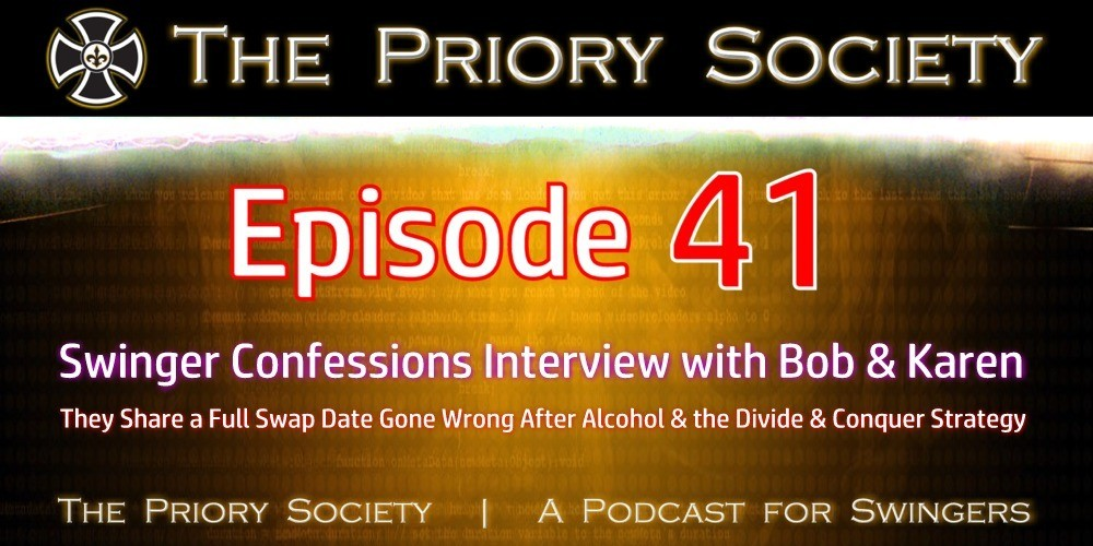 Banner announcing a new episode 41 by the Priory Society, a podcast for swingers. We interview Bob & Karen a new couple to the lifestyle. They had a date from hell & share the details