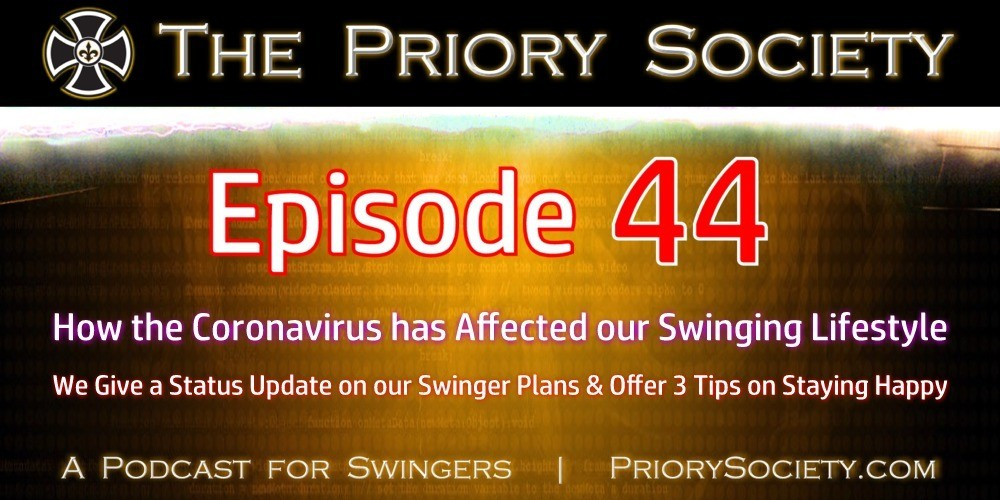 Banner announcing episode 44 of the Priory Society Podcast for Swingers. How the Coronavirus ruined our Swinging Lifestyle