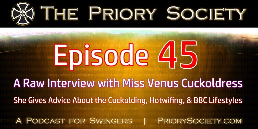 Banner announcing a new podcast episode by the Priory Society. A podcast for swingers. We interview Venus Cuckoldress an expert in the Cuckold, BBC, & Hotwife Lifestyles. Great Tips