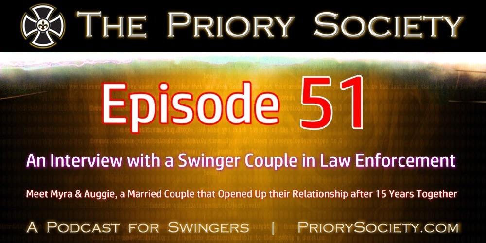 Banner announcing a new episode of the Priory Society, a sex podcast for swingers. We interview a couple in law enforcement. They started swinging after 15 years together & they're very happy