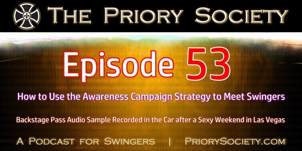 Banner for a new episode by the Priory Society Podcast for Swingers. How we use the Awareness Campaign to meet lots of sexy swingers