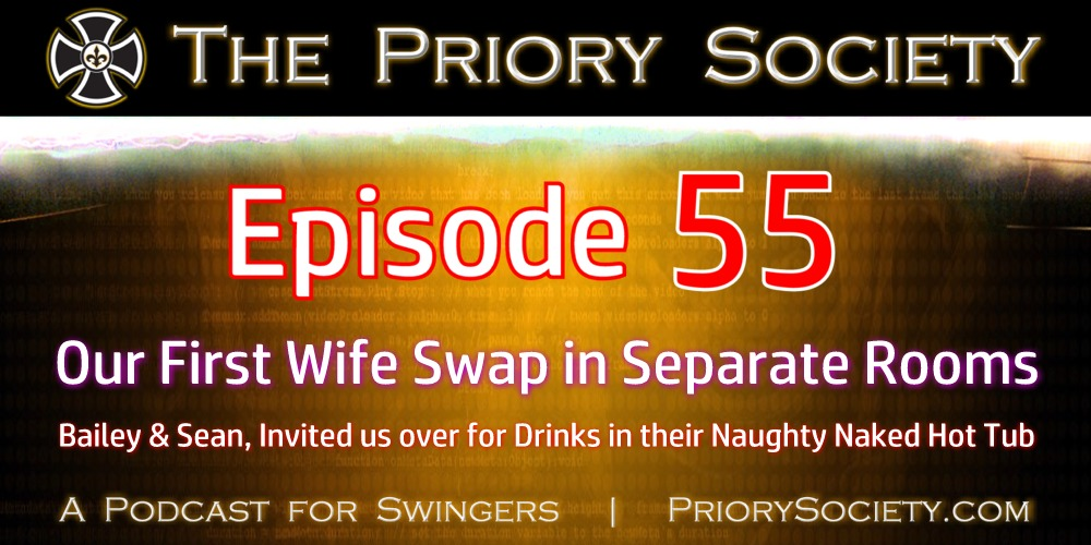Banner announcing new episode from the priory society podcast for swingers. Ep 55 the first time we had a wife swap in separate rooms