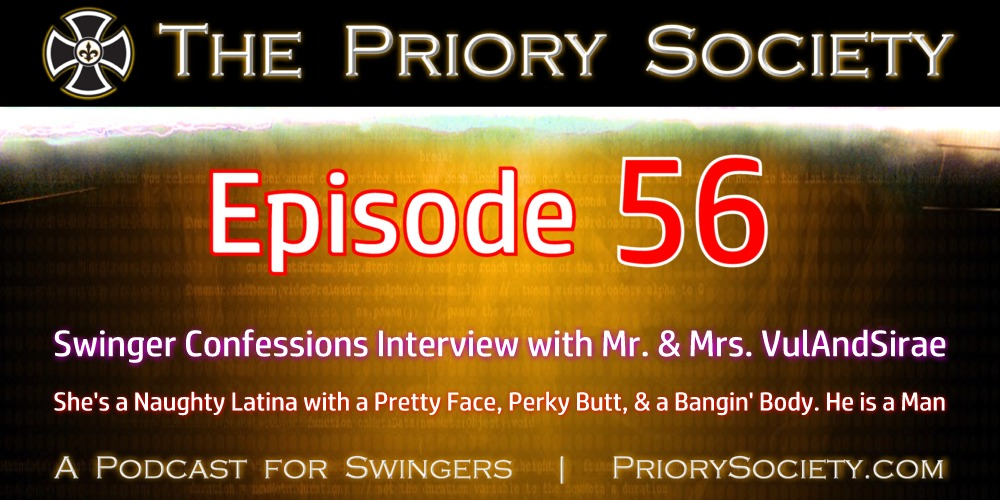 Banner announcing episode 56 of the priory society podcast for swingers. Interview with a sexy couple Mr & Mrs VulAndSirae. They share their naughty experiences in the lifestyle.